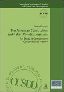 The american constitution and italian constitutionalism. An essay in comparative constitutional history