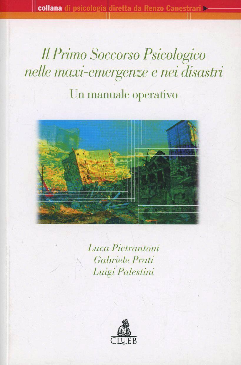Il primo soccorso psicologico nella maxi-emergenze e nei disastri. Un manuale operativo