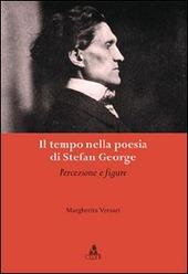 Il tempo nella poesia di Stefan George. Percezioni e figure