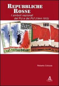 Repubbliche rosse. I simboli nazionali del PCI e nel PCF (1944-1953)