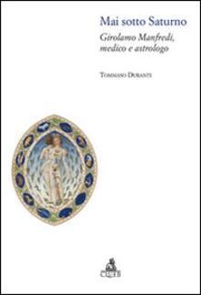 Squillogame.it Mai sotto Saturno. Girolamo Manfredi, medico e astrologo Image