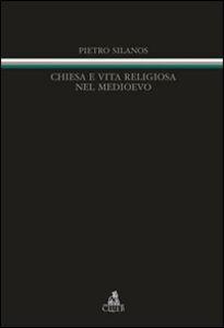 Chiesa e vita religiosa nel Medioevo