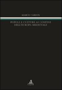 Popoli e culture ai confini dell'Europa medievale