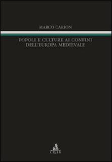 Popoli e culture ai confini dell'Europa medievale - Marco Carion - copertina