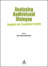Analysing audiovisual dialogue. Linguistic and translational insights