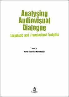 Analysing audiovisual dialogue. Linguistic and translational insights - Maria Freddi,Maria Pavesi - copertina
