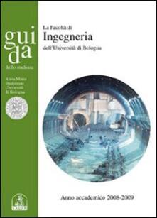 Guida dello studente. Facoltà di ingegneria. Anno accademico 2008-2009