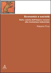 Economia e società. Dalla caduta dell'Impero Romano alla rivoluzione industriale
