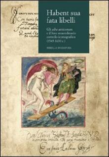 Habent sua fata libelli. Gli alba amicorum e il loro straordinario corredo iconografico (1545-1630 c.) - Mirella Spadafora - copertina