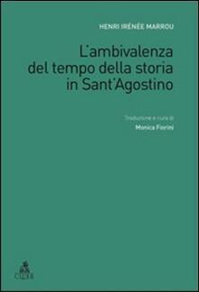 Milanospringparade.it L' ambivalenza del tempo della storia in Sant'Agostino Image