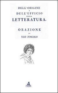 Dell'origine e dell'ufficio della letteratura