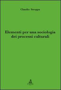 Elementi per una sociologia dei processi culturali