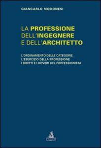 La professione dell'ingegnere e dell'architetto