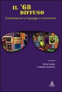 Il '68 diffuso. Vol. 1: Contestazione e linguaggi in movimento.