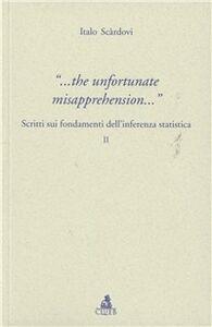 The infortunate misapprehension. Scritti sui fondamenti dell'inferenza statistica II