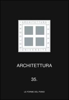 Architettura. Vol. 35: Le forme del piano. - copertina