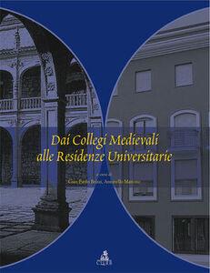Libro Dai collegi medievali alle residenze universitarie