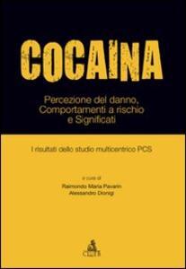 Cocaina. Percezione del danno, comportamenti a rischio e significati. I risultati dello studio multicentrico PCS