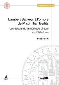 Lambert Sauveur à l'ombre de Maximilian Berlitz. Les débuts de la méthode directe aux États-Unis