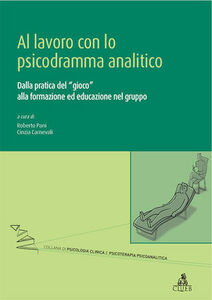 Libro Al lavoro con lo psicodramma analitico. Dalla pratica del gioco alla formazione ed educazione nel gruppo