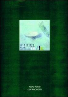 Antondemarirreguera.es Architettura. Vol. 38: Aldo Rossi. Due progetti. Image