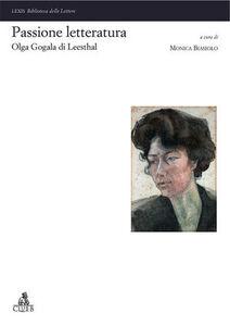 Foto Cover di Passione letteratura: Olga Gogala di Leesthal, Libro di  edito da CLUEB