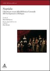 Nuptialia. I libretti per nozze della Biblioteca Comunale dell'Archiginnasio di Bologna