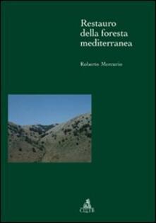 Restauro della foresta mediterranea - Roberto Mercurio - copertina