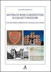 Matthia de' Rossi e l'architettura di casa Muti Papazzurri. Echi del barocco berniniano tra Filacciano e Roma