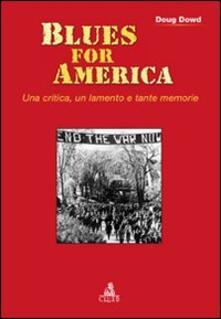 Blues for America. Una critica, un lamento e tante memorie - Doug Dowd - copertina