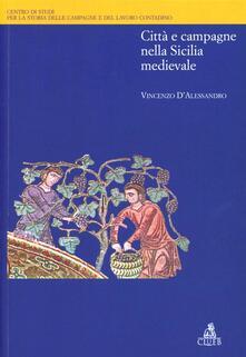 Città e campagne nella Sicilia medievale - Vincenzo D'Alessandro - copertina