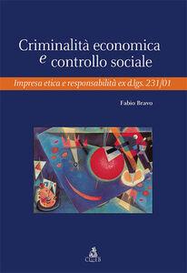 Criminalità economica e controllo sociale. Impresa etica e responsabilità ex d.lgs. 231/01