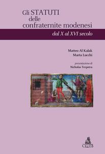 Gli statuti delle confraternite modenesi dal X al XVI secolo