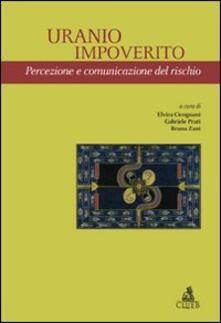 Uranio impoverito. Percezione e comunicazione del rischio - Elvira Cicognani,Gabriele Prati,Bruna Zani - copertina