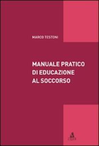 Manuale pratico di educazione al soccorso