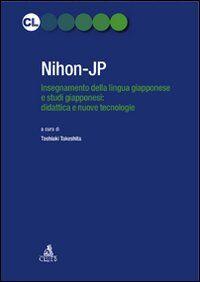 Nihon-JP. Insegnamento della lingua giapponese e studi giapponesi: didattica e nuove tecnologie