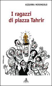 Libro I ragazzi di piazza Tahrir Azzurra Meringolo