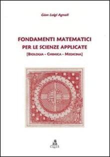 Fondamenti matematici per le scienze applicate. (Biologia, chimica, medicina) - G. Luigi Agnoli - copertina