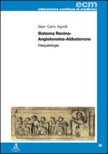 Sistema renina-angiotensina-aldosterone. Fisiopatologia - G. Carlo Agnoli - copertina