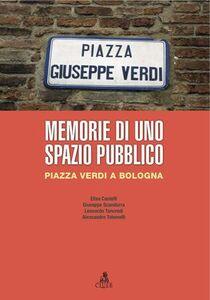 Foto Cover di Memorie di uno spazio pubblico, Libro di  edito da CLUEB