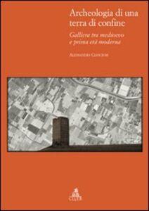 Archeologia di una terra di confine. Galliera tra medioevo e prima età moderna