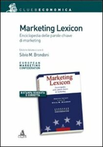 Libro Marketing lexicon. Enciclopedia delle parole chiave di marketing Silvio M. Brondoni