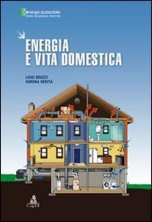 Energia e vita domestica - Luigi Bruzzi,Simona Verità - copertina