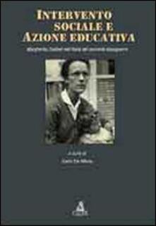Intervento sociale e azione educativa. Margherita Zoebelli nell'Italia del secondo dopoguerra - Carlo De Maria - copertina