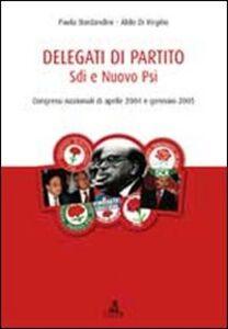 Delegati di partito. Sdi e nuovo Psi. Congressi nazionali di aprile 2004 e gennaio 2005