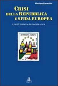 Crisi della repubblica e sfida europea. I partiti italiani e la moneta unica