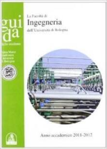 Guida dello studente per la Facoltà di ingegneria. Anno accademico 2011-2012 - copertina