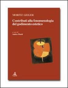 Contributi alla fenomenologia del godimento estetico - Moritz Geiger - copertina