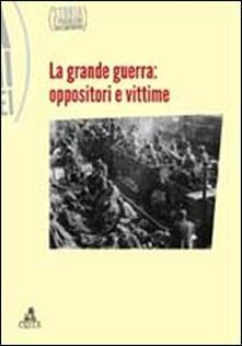 Storia e problemi contemporanei. Vol. 59: La grande guerra. Oppositori e vittime. - copertina