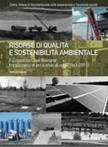 Risorse di qualità e sostenibilità ambientale. Il consorzio Cave Bologna fra successi di ieri e sfide di oggi (1961-2011)